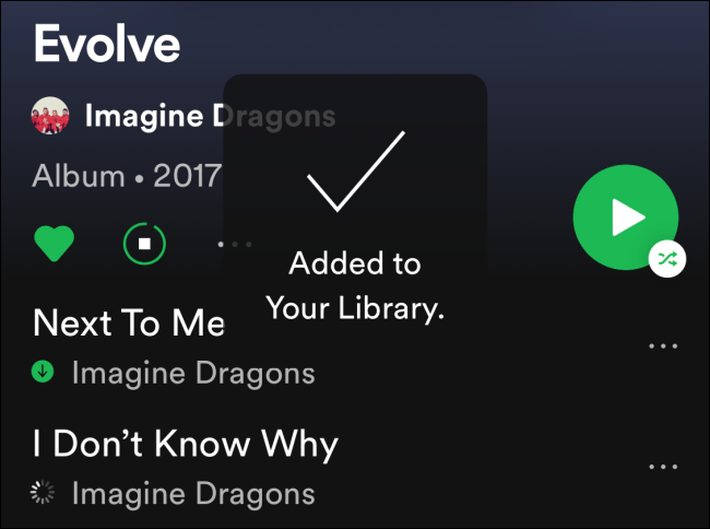 Spotify will add it to library and will start downloading