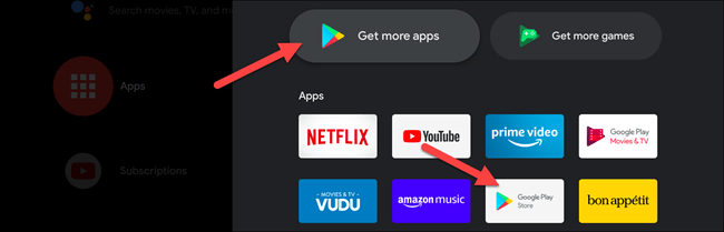 "Select ""Get More Apps"" or ""Google Play Store"" on your Android TV."