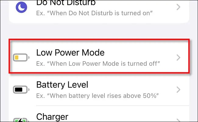 "In Apple Shortcuts on iPhone, tap ""Low Power Mode"" in the automations list."