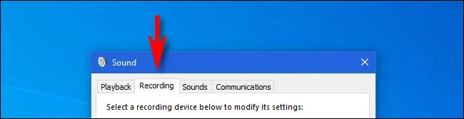 "In Windows 10, click the ""Recording"" tab in the ""Sound"" window."
