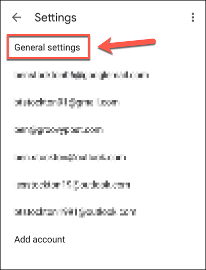 """In the Gmail app """"Settings"""" menu, tap the """"General Settings"""" option. Alternatively, tap one of the account emails listed."""