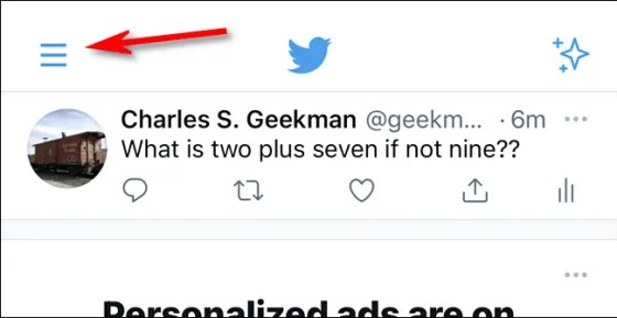 On Twitter, click on your hamburger icon or profile picture.
