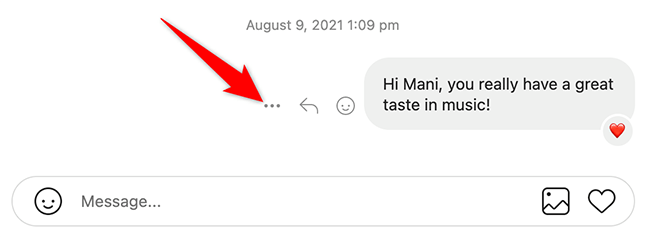 Click the three dots beside a message on the Instagram site.