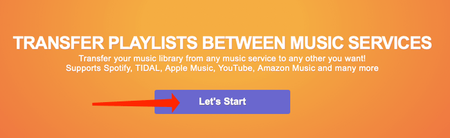 """Click """"Let's Start"""" to begin transferring playlists from Apple Music to Spotify, via Tune My Music."""