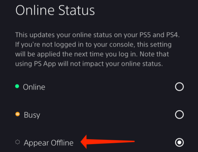 """Pick """"Appear Offline"""" under """"Online Status"""" in PlayStation App's settings. This will hide your online status from your PlayStation Network friends."""