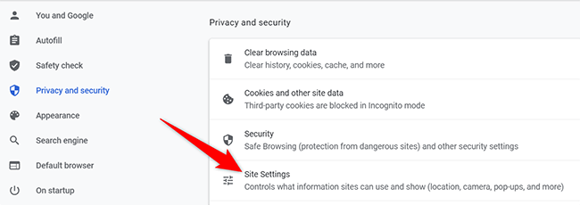 """Click """"Site Settings"""" in the """"Privacy and Security"""" section in Chrome on desktop."""