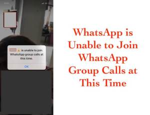 iPhone and iPad: is Unable to Join WhatsApp Group Calls at This Time [Fixed]