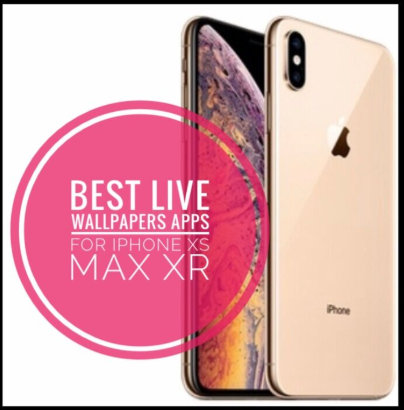best live wallpaper apps for iphone xs max iphone xs and iphone xr
