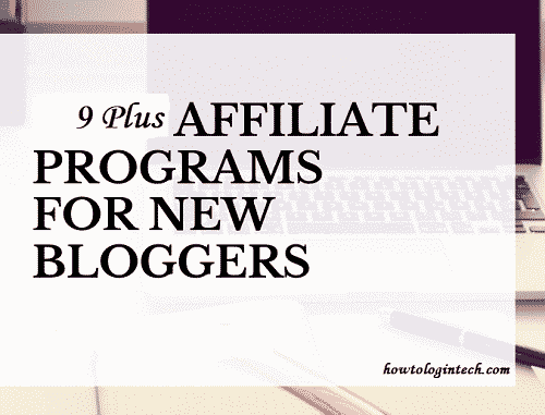 Make Money With These 9+ Affiliate Programs for Bloggers