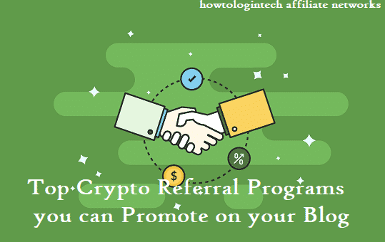 Top Crypto Referral Programs you can Promote on your Blog