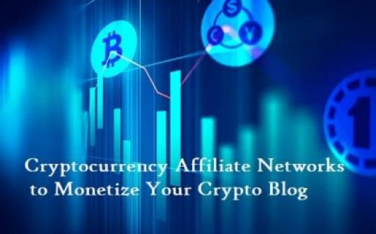 Cryptocurrency Affiliate Networks to Monetize Your Crypto Blog