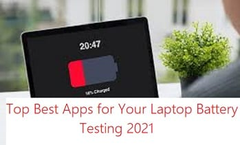 Apps for Your Laptop Battery Testing 2021
