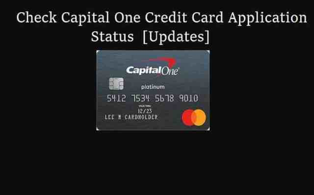 Check Capital One Credit Card Application Status [Updates]