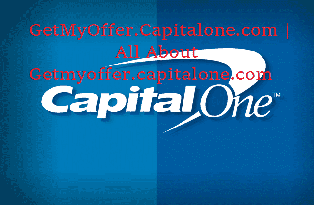 GetMyOffer.Capitalone.com   All About Getmyoffer.capitalone.com