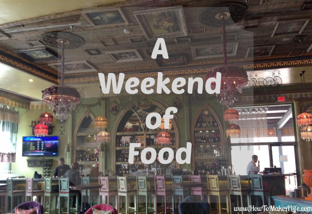 A Weekend of Food