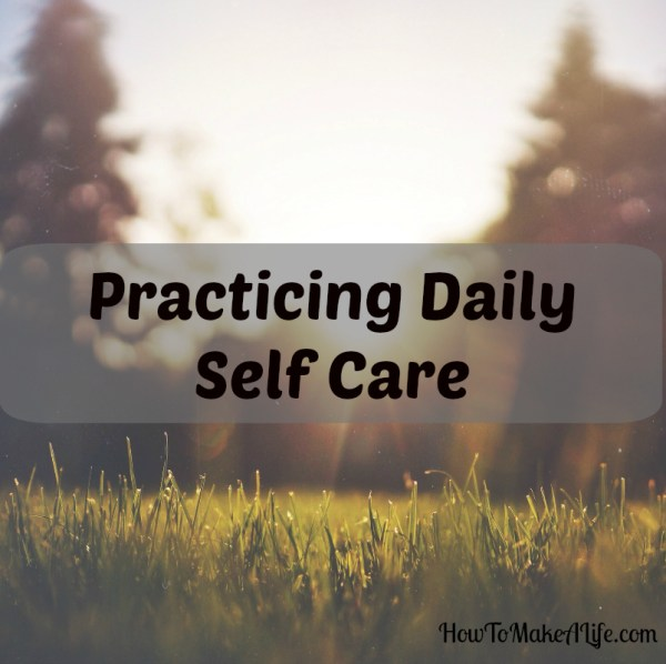 Practicing Daily Self Care