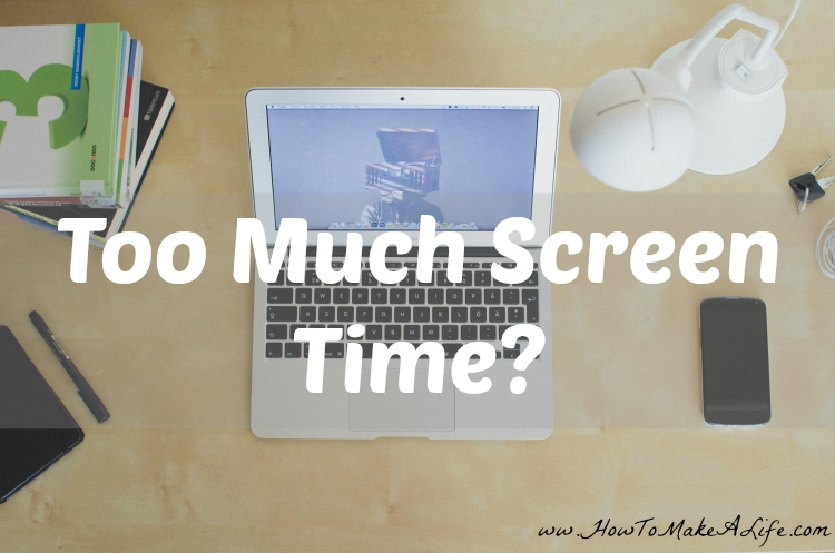 Too Much Screen Time