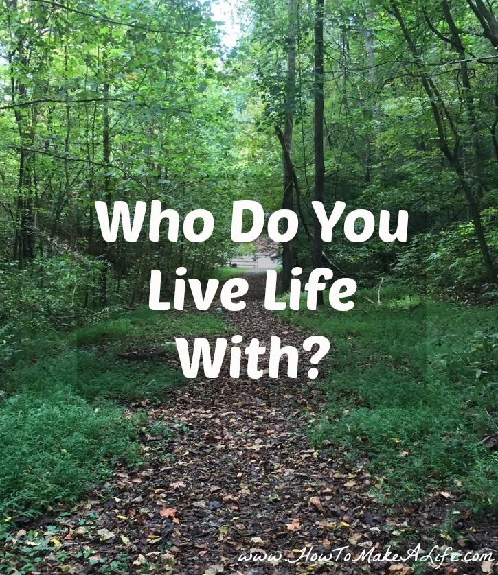 Who Do You Live Life With?