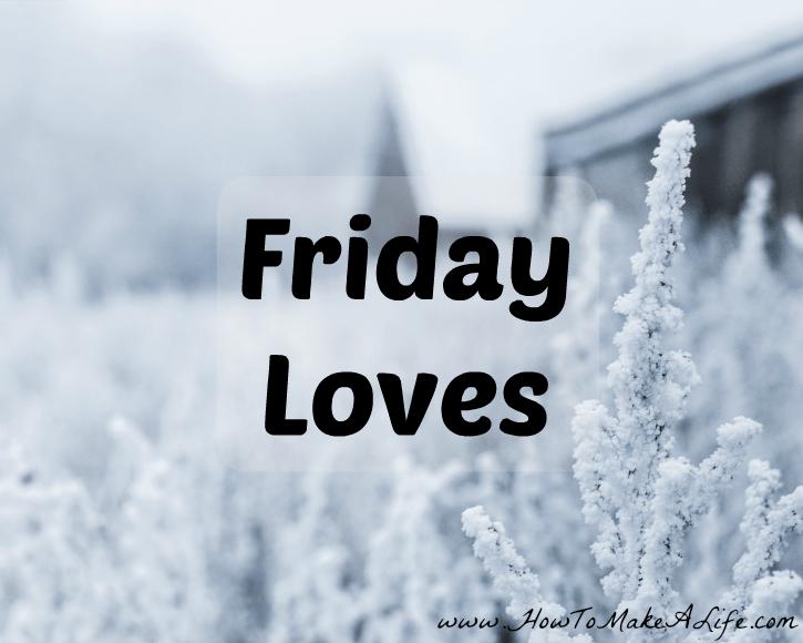 Friday Loves