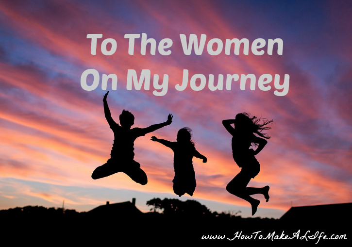 Poem to the Women on My Journey