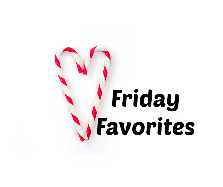 Friday Favorites for Friday December 9, 2016