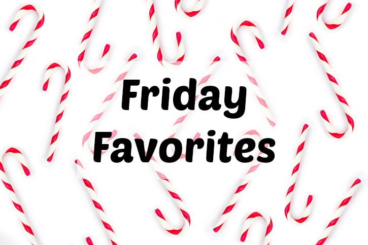 Friday Favorites – Middle of December