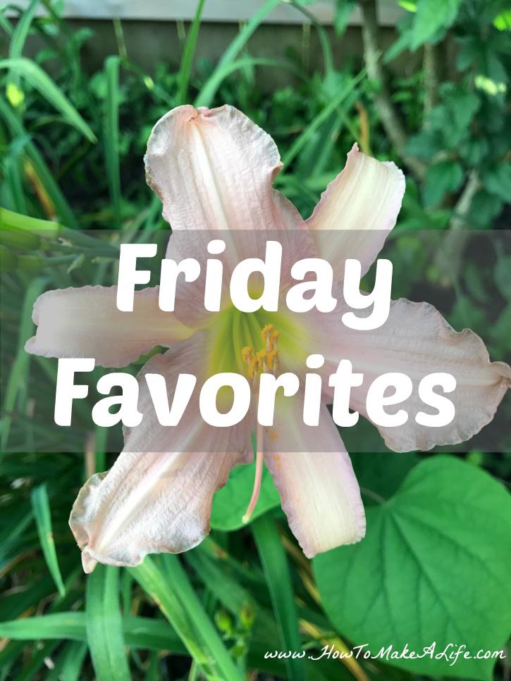 Friday Favorites for June 16, 2017