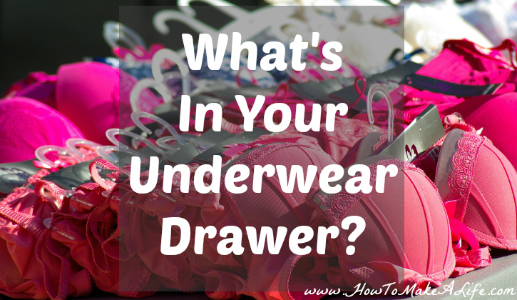 What's In Your Underwear Drawer?
