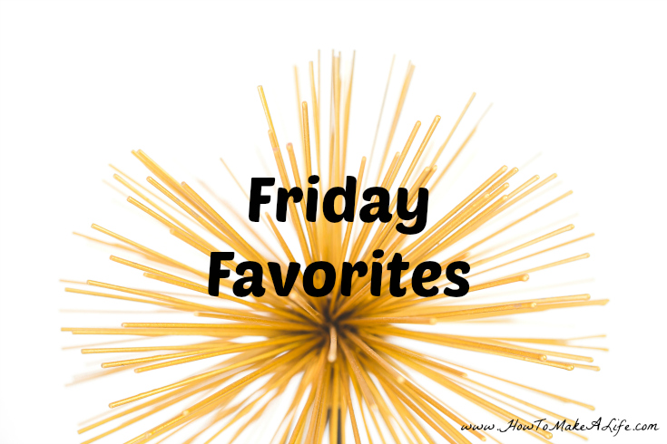Friday Favorites for August 10, 2017