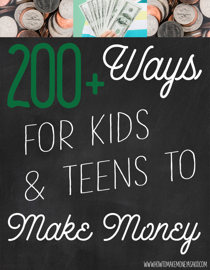 ways to earn money as a kid 200 ways to make money as a kid 6848
