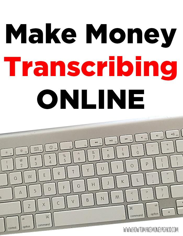 Make Money Transcribing Online - HOWTOMAKEMONEYASAKID.COM
