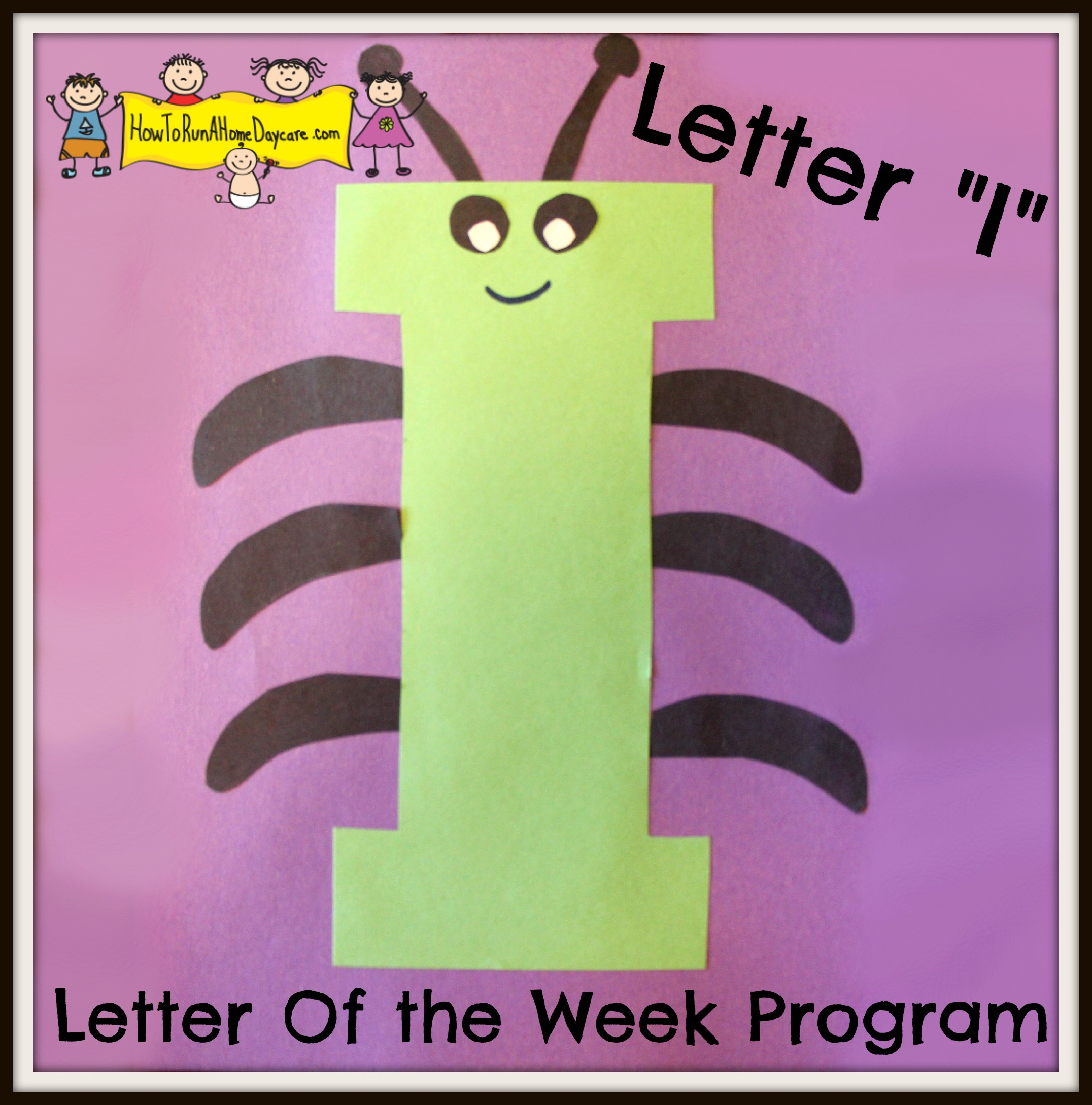 Letter I Letter of the Week Program  How To Run A Home Daycare
