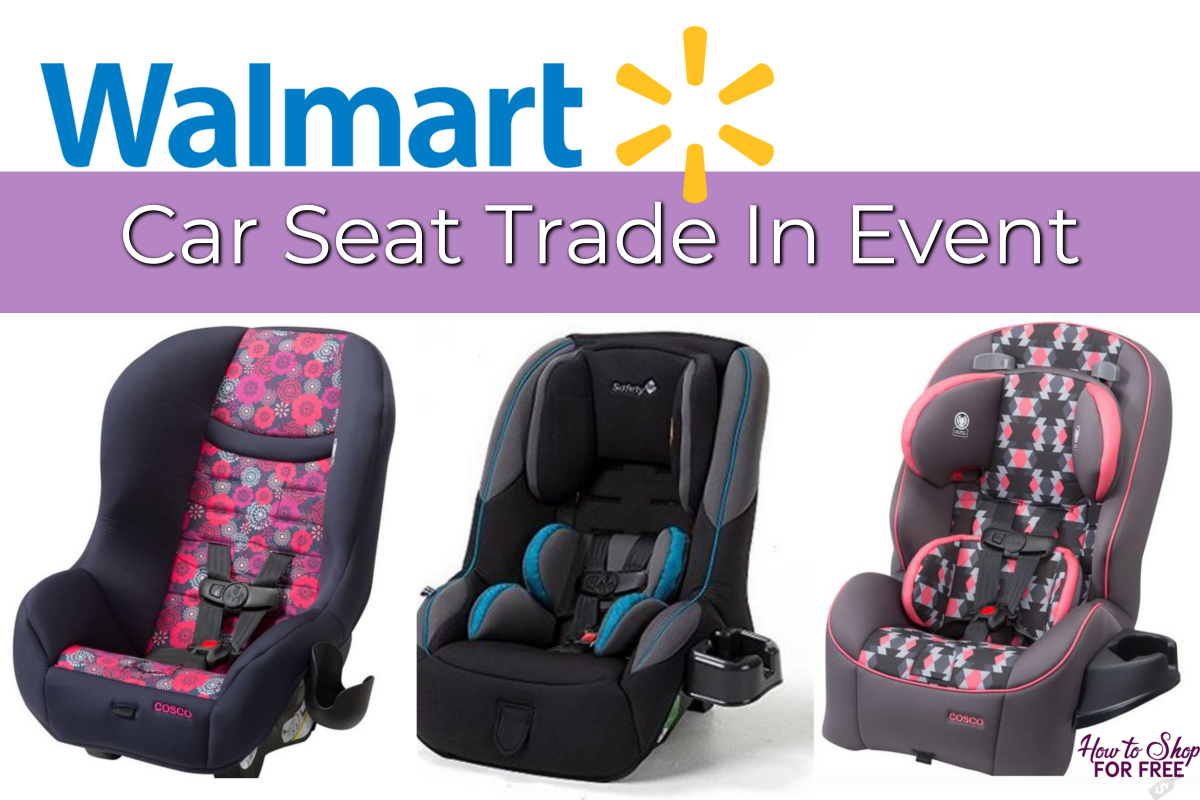 Walmart car seat trade in event $30 gift card   How to ...