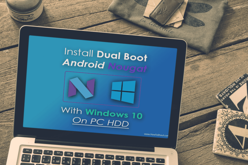 How To Install Android-x86 [Nougat 7.0] On PC HDD