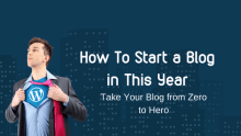 How To Start a Blog in this year