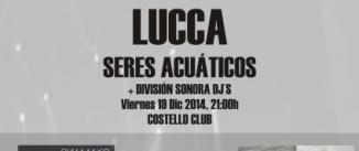 Ir al evento: LUCCA + Seres Acuáticos + División Sonora Dj´s