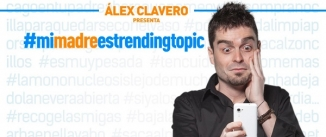 Ir al evento: ALEX CLAVERO - #mimadreestrendingtopic
