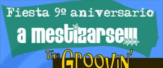 Ir al evento: 9 aniversario 'A MESTIZARSE' con THE GROOVING FLAMENGOS - HIT THE ROAD BAND Y DJ'S