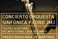 Ir al evento: CONCIERTO ORQUESTA SINFÓNICA Y CORO JMJ