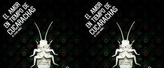 Ir al evento: EL AMOR EN TIEMPO DE CUCARACHAS
