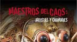 Ir al evento: MAESTROS DEL CAOS Artistas y Chamanes