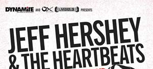 Ir al evento: JEFF HERSHEY and THE HEARTBEATS