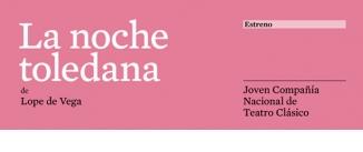 Ir al evento: LA NOCHE TOLEDANA de Lope de Vega