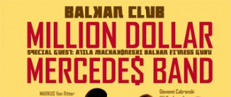 Ir al evento: BALKAN CLUB. MILLION DOLLAR MERCEDES BAND