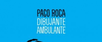 Ir al evento: PACO ROCA. Dibujante Ambulante