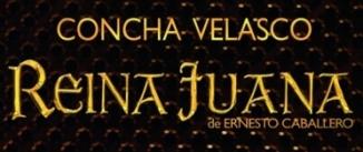 Ir al evento: REINA JUANA, con Concha Velasco