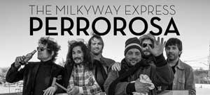 """Ir al evento: THE MILKYWAY EXPRESS presentación de su nuevo disco """"Perrorosa"""""""
