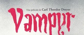 Ir al evento: VAMPYR en El paso del cine mudo al sonoro