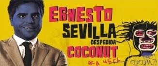 Ir al evento: DESPEDIDA COCONUT Ernesto Sevilla