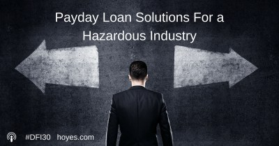 Payday Loan Solutions For a Hazardous Industry